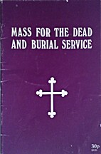 Mass for the Dead and Burial Service by…