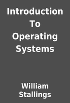 Introduction To Operating Systems by William…