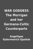 WAR GODDESS The Morrígan and her…