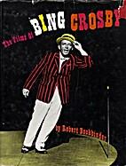 The Films of Bing Crosby by Robert…