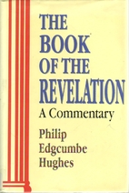 The Book of the Revelation: A Commentary by…