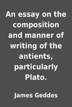 An essay on the composition and manner of…
