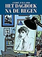 Het Dagboek - Na de regen by André Juillard