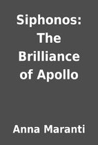 Siphonos: The Brilliance of Apollo by Anna…