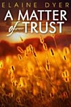 A Matter of Trust by Elaine Dyer
