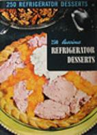 250 Luscious Refrigerator Desserts by Ruth…