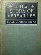 The story of Versailles by Francis Loring…