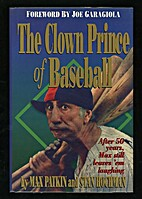 The Clown Prince of Baseball by Max Patkin