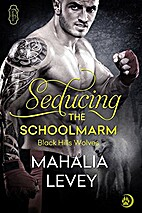 Seducing the Schoolmarm (Black Hills Wolves…
