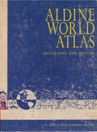 Aldine World Atlas: Geography and History by…
