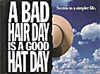 A Bad Hair Day is a Good Hat Day by Dee Ann…