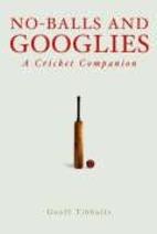 No Balls and Googlies by Geoff Tibballs
