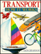 Transport: How It Works by Ian Graham
