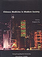 Chinese Medicine in Modern Society by Frank…