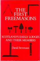 The First Freemasons: Scotlands Early Lodges…