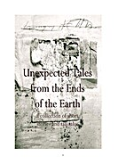 Unexpected Tales from the Ends of the Earth…