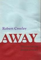 Away by Robert Creeley