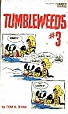Tumbleweeds #3 by Tom K. Ryan