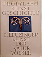 Kunst der Naturvölker by Elsy Leuzinger