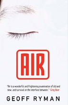 Air: Or, Have Not Have by Geoff Ryman