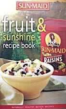 FRUIT & SUNSHINE RECIPE BOOK (NATURALLY…