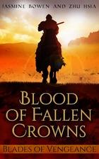 Blood of Fallen Crowns: Blades of Vengeance:…