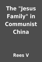 The Jesus Family in Communist China by…