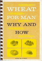 Wheat for man: Why and how : with recipes…