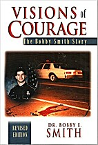 Visions of Courage: The Bobby Smith Story by…