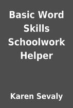 Basic Word Skills Schoolwork Helper by Karen…