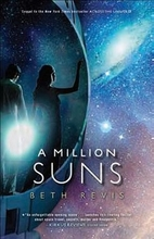 A Million Suns: An Across the Universe Novel…