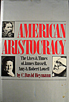 American Aristocracy: The Lives and Times of…