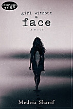 Girl Without a Face by Medeia Sharif