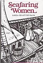 Seafaring Women by Linda Grant De Pauw