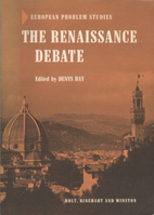 The Renaissance debate by Denys Hay