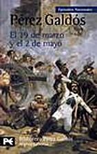 El 19 de marzo y el 2 de mayo by Benito…