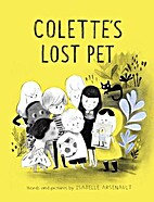 Colette's Lost Pet by Isabelle Arsenault