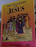 Followers Of Jesus by Carine Mackenzie