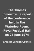 The Thames tomorrow : a report of the…