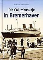 Die Columbuskaje in Bremerhaven by Harald…