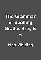 The Grammar of Spelling Grades 4, 5, & 6 by…