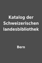 Katalog der Schweizerischen landesbibliothek…