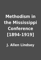 Methodism in the Mississippi Conference…