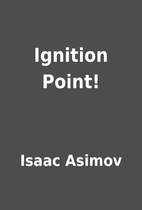 Ignition Point! by Isaac Asimov