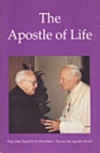 The Apostle of Life by Paul Marx