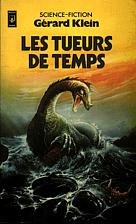 Les tueurs de temps by Gérard Klein