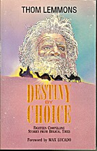 Destiny by Choice by Thom Lemmons
