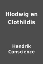 Hlodwig en Clothildis by Hendrik Conscience