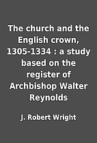 The church and the English crown, 1305-1334…