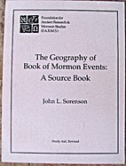 The Geography of Book of Mormon Events: A…